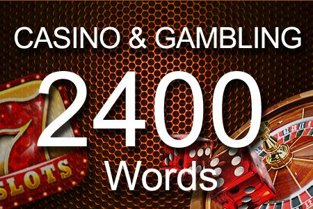 Casino & Gambling 2400 words