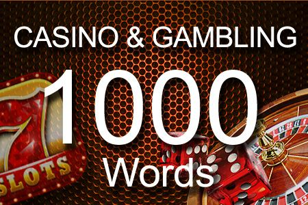 Casino & Gambling 1000 words
