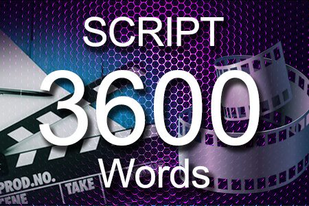 Scripts 3600 words