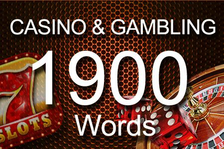 Casino & Gambling 1900 words