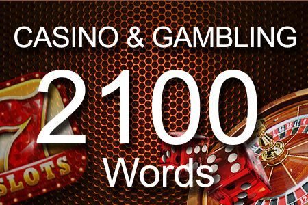 Casino & Gambling 2100 words