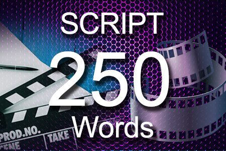 Scripts 250 words