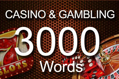 Casino & Gambling 3000 words