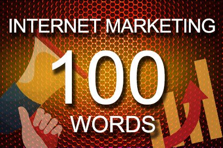 Internet Marketing 100 words