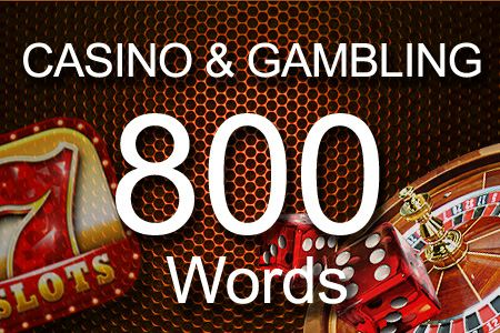 Casino & Gambling 800 words