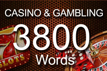 Casino & Gambling 3800 words