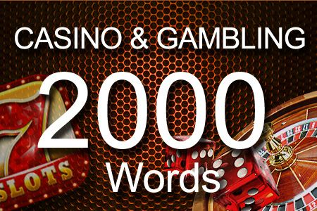 Casino & Gambling 2000 words