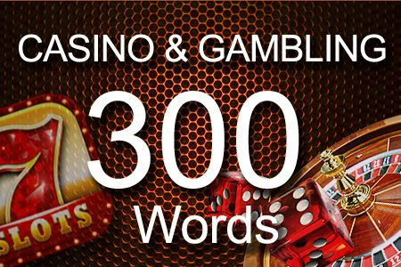 Casino & Gambling 300 words