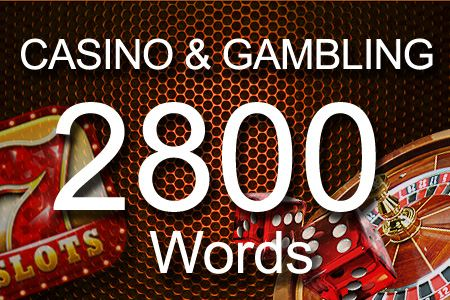 Casino & Gambling 2800 words