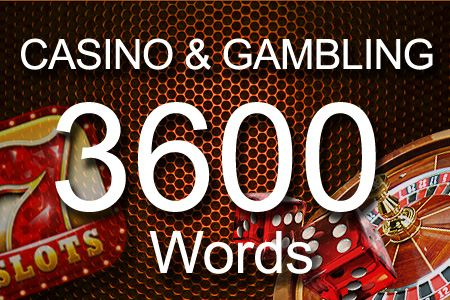Casino & Gambling 3600 words