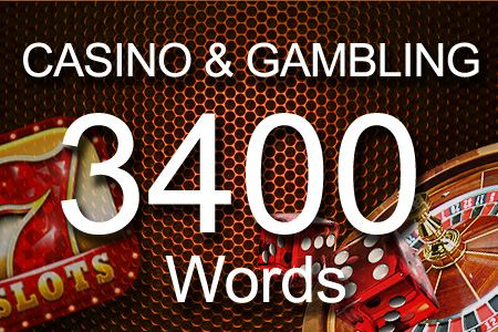 Casino & Gambling 3400 words