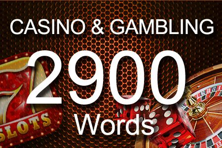 Casino & Gambling 2900 words