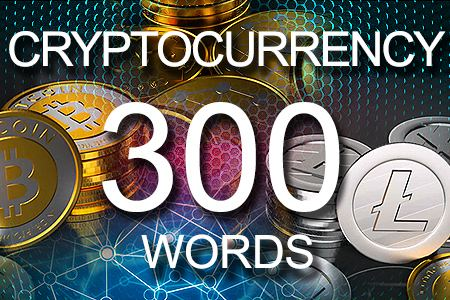 Cryptocurrency 300 words