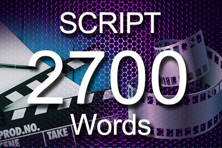 Scripts 2700 words