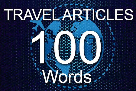 Travel Articles 100 words
