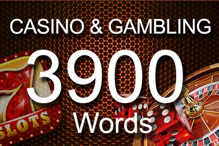 Casino & Gambling 3900 words
