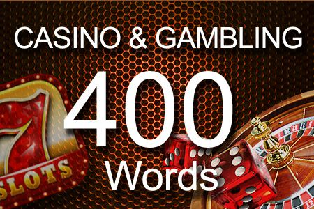 Casino & Gambling 400 words