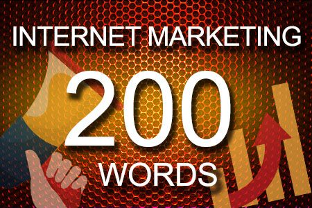 Internet Marketing 200 words
