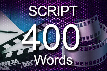 Scripts 400 words